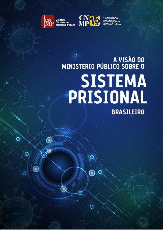 Visualizar v. 4 (2020): A Visão do Ministério Público sobre o Sistema Prisional Brasileiro
